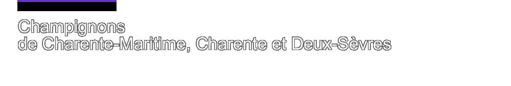 Champignons de Charente-Maritime, Charente et Deux-Sèvres